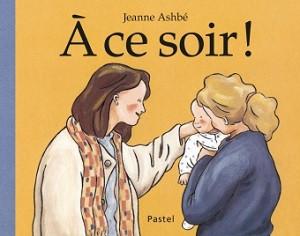 A ce soir,Jeanne Ashbé, éditions Pastel