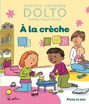 A la crèche Catherine Dolto-Tolitch -CollineFaure-Poirée, éditionsGallimard
