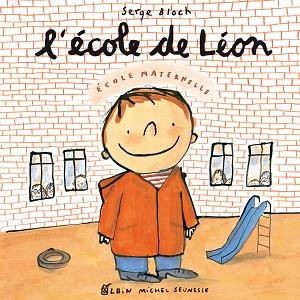 L'Ecole de Léon,Serge Bloch, éditions Albin Michel