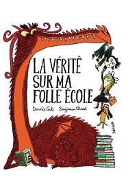 La vérité sur ma folle école, Davide Cali, éditions Hélium