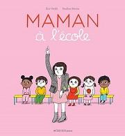 Maman à l'école,Eric Veillé -Pauline Martin, éditions Acte Sud