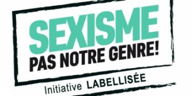 Une initiative soutenue par le ministère du droit des femmes : Sexisme, pas notre genre !