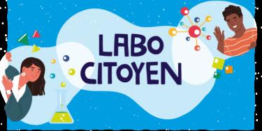 Plus de 400 idées proposées : transformez-les en projets en rejoignant le Labo citoyen