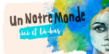 Un Notre Monde, ici et là-bas : les jeunes du Val-de-Marne et la solidarité internationale